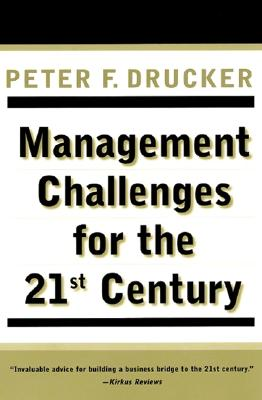 Management Challenges for the 21st Century By Drucker, Peter Ferdinand
